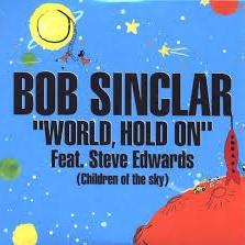 Bob Sinclar - World Hold On (Axwell Remix)