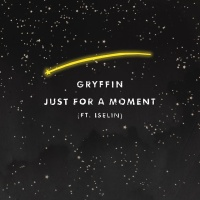 Gryffin - Just For A Moment