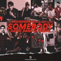 - Somebody (David Dancos Remix)