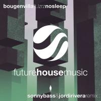 Bougenvilla - No Sleep (Sonny Bass & Jordi Rivera Remix)