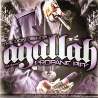 - The Don Bishop Agallah Presents Propane Piff