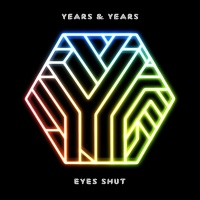 Years & Years - Eyes Shut (Sam Feldt Remix)