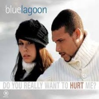 Bluelagoon - Do You Really Want To Hurt Me