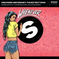 Kris Kross Amsterdam - Whenever (Joe Stone Remix)