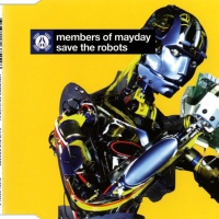 MEMBERS OF MAYDAY - Save The Robots