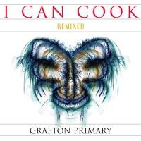 GRAFTON PRIMARY - I Can Cook (Miami Horror Remix)