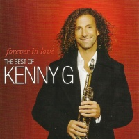 Kenny G - Forever In Love (The Best Of Kenny G)