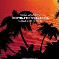 Destination Calabria (Snowx 2K19 Remix)