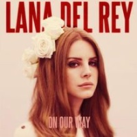Lana Del Rey - On Our Way (Acoustic Version)