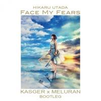 Face My Fears (Kasger & MELURAN bootleg)