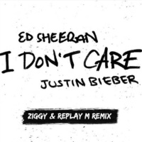 I Don't Care (ZIGGY & Replay M Remix)