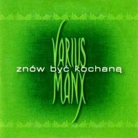 Varius Manx - Znow Byc Kochana