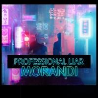 Morandi - Professional Liar